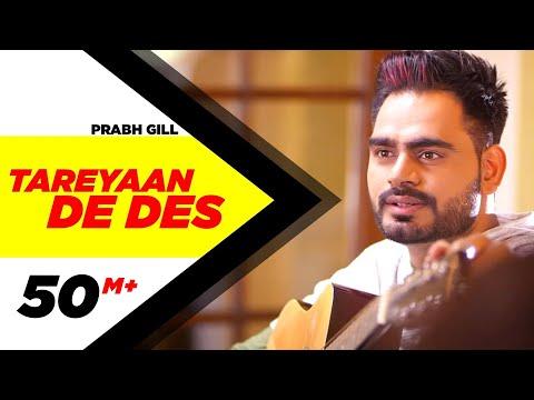 Tareyaan De Des Full Video Prabh Gill Maninder Kailey Desi Routz Sukh Sanghera