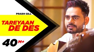 Video Tareyaan De Des ( Full Video ) | Prabh Gill | Maninder Kailey | Desi Routz | Sukh Sanghera MP3, 3GP, MP4, WEBM, AVI, FLV Oktober 2018