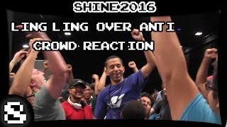 Ling Ling vs ANTi crowd reaction (Shine 2016)