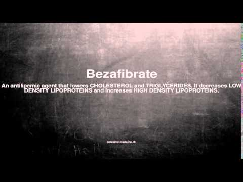 Medical vocabulary: What does Bezafibrate mean