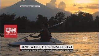Berburu Pemandangan Eksotik di Banyuwangi, The Sunrise of Java