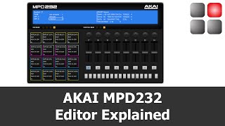 AKAI MPD 232 Editor Explained