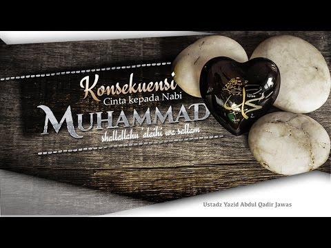Tabligh Akbar: Konsekuensi Cinta kepada Nabi Muhammad (Ustadz Yazid Abdul Qadir Jawas)