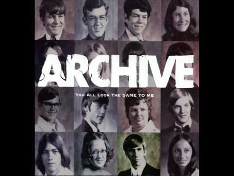 Archive - You All Look The Same To Me - Full Album
