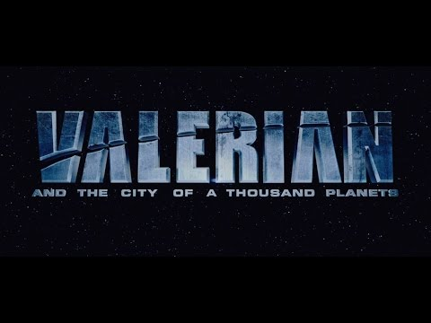VALERIAN and the City of a thousand planets : the first trailer