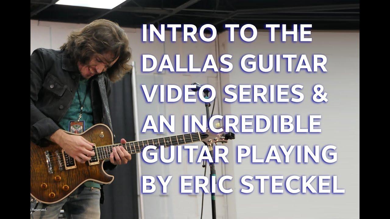 Dallas Guitar Show Intro Videos and Eric Steckel Blues Rock Playing   tonymckenziecom