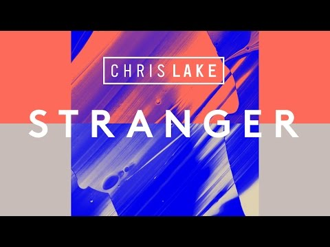 Chris Lake - Stranger