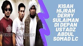 Video Kisah Hijrah Derry Sulaiman Di Depan Ustad Abdul Somad Lc MP3, 3GP, MP4, WEBM, AVI, FLV Oktober 2018