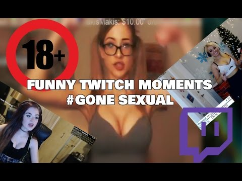 FUNNY TWITCH MOMENTS #GONE SEXUAL