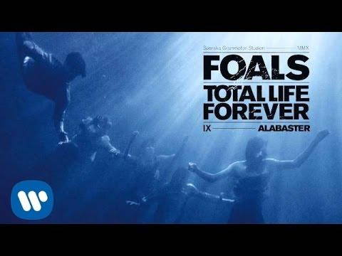 Foals - Alabaster - Total Life Forever