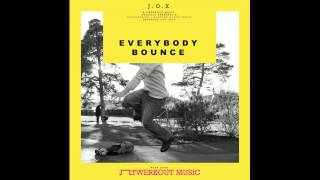 J.O.X - Everybody Bounce (Original Mix)