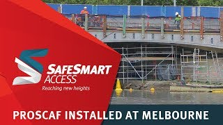 Proscaf Installed at Melbourne | SafeSmart