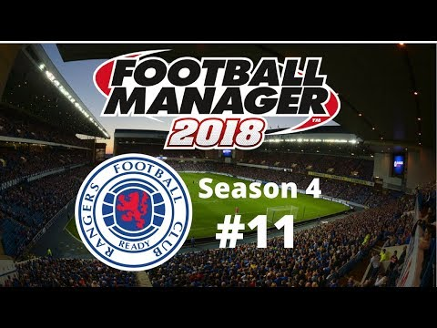 Let's Play FM2018 - Rangers FC - Season 4 Episode 11 - Old Firm 1st vs 2nd!