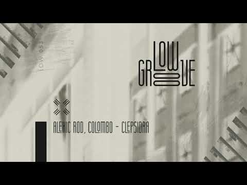 LOW053 Alexic Rod, Colombo - Clepsidra (Original Mix) [LOW GROOVE]