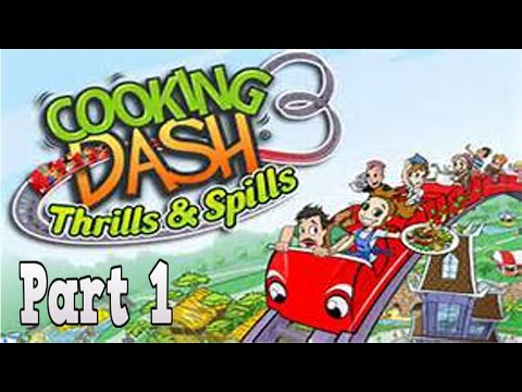 Cooking Dash 3: Thrills And Spills Playthrough W/ Celestial Shadows Part 1