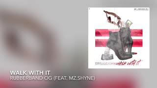 Walk With It (Feat. Mz.Shyne)