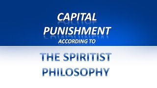 Capital Punishment According to the Spiritist Philosophy