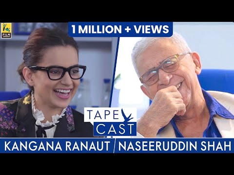 Naseeruddin Shah And Kangana Ranaut | TapeCast | #Fly Beyond