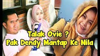 Video Meski Sudah Berdamai , Benarkah Pak Dendy Talak Ovie, Lebih Pilih Nila MP3, 3GP, MP4, WEBM, AVI, FLV September 2018