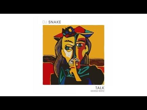 DJ Snake - Talk (Audio) ft. George Maple