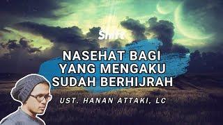 Video Nasehat Bagi Yang Mengaku Sudah Berhijrah - Ust. Tengku Hanan Attaki, Lc MP3, 3GP, MP4, WEBM, AVI, FLV September 2018
