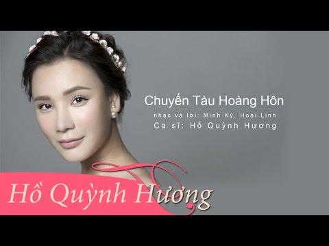 CHUYẾN TÀU HOÀNG HÔN - HỒ QUỲNH HƯƠNG Full MP3