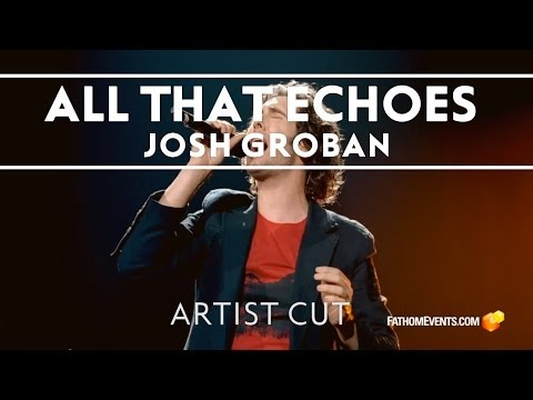 Josh Groban - All That Echoes: Artist Cut [Trailer]