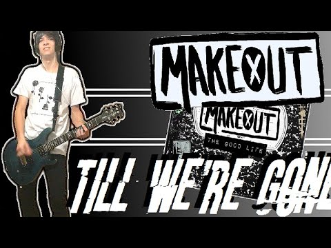 MAKEOUT - Till We're Gone Guitar Cover (w/ Tabs)