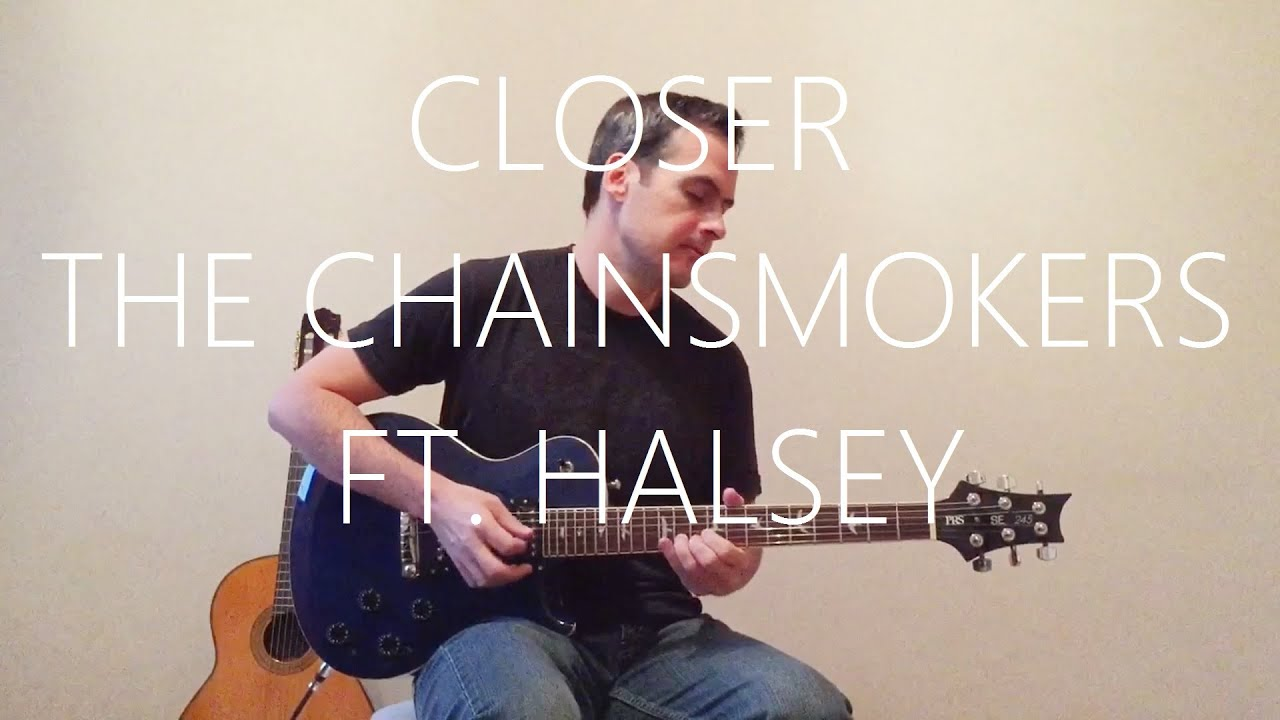 Closer – Electric Guitar Cover – The Chainsmokers Ft. Halsey