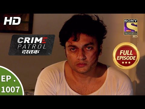 Crime Patrol Dastak - Ep 1007 - Full Episode - 28th March, 2019