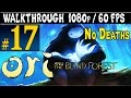 ORI And The Blind Forest Wathrough - Part 17 Mount Horu Gameplay 1080p 60FPS PC / Xbox One