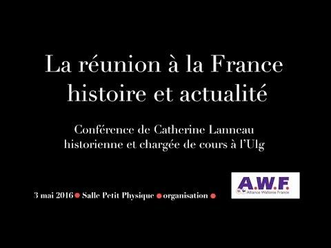 La réunion à la France: histoire et actualité - Alliance Wallonie-France - Rattachisme