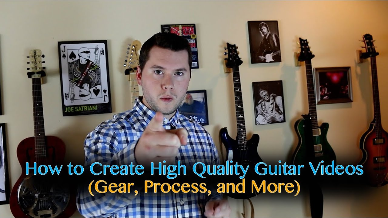 How to Create HQ Guitar Videos (Gear and Process)