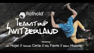 Flathold-Teamtrip Switerland - Jan Hojer, Niccolo Ceria and Nils Favre touching swiss granite. by Climb to Heaven