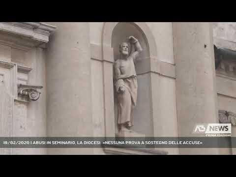 19/02/2020   ABUSI IN SEMINARIO, LA DIOCESI: «NESSUNA PROVA A SOSTEGNO DELLE ACCUSE»