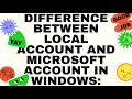 Difference Between Local Account And Microsoft Account in Windows: