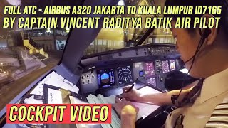 Video FULL ATC - Airbus A320 Jakarta to Kuala Lumpur ID7165 - by Captain Vincent Raditya BATIK AIR Pilot MP3, 3GP, MP4, WEBM, AVI, FLV April 2019