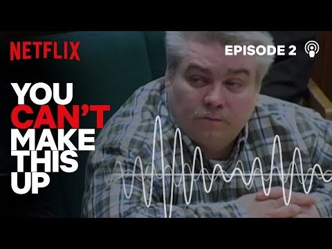 You Can't Make This Up Podcast: Making a Murderer | Episode 2 | Netflix