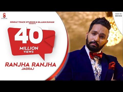 New Punjabi Songs 2016   Ranjha Ranjha   Jagraj   Latest New Punjabi Songs 2017