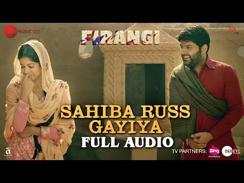 Sahiba Russ Gayiya - Full Audio | Firangi | Kapil