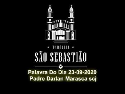 Palavra Do Dia 23-09-2020 Padre Darlan Marasca scj