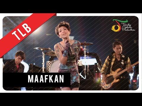 TLB - MAAFKAN | VC Trinity