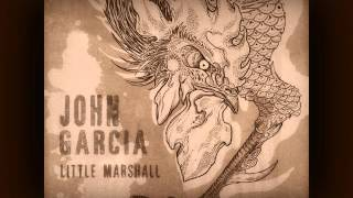 John Garcia - Little Marshall