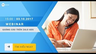 Webinar #5 - Giới Thiệu Quảng Cáo Zalo Ads