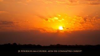 JE POURSUIS MA COURSE AFIN DE CONNAITRE CHRIST