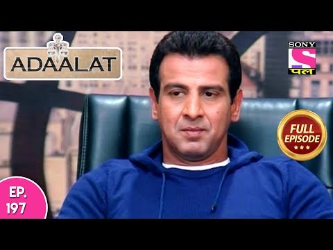 Adaalat - Full Episode 197 - 23rd July, 2018