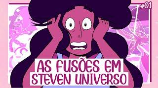 A Fusão em Steven Universo [Parte 1]