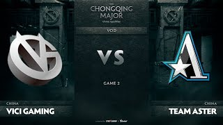 Vici Gaming vs Team Aster, Game 2, CN Qualifiers The Chongqing Major