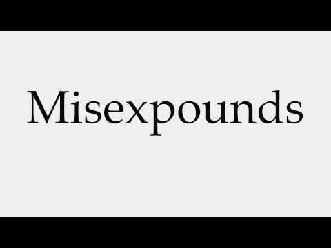 How to Pronounce Misexpounds