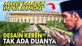 Video MANTUL ! Penampakan Stadion Papua Bangkit Saingan Beratnya Gelora Bung Karno MP3, 3GP, MP4, WEBM, AVI, FLV Mei 2019